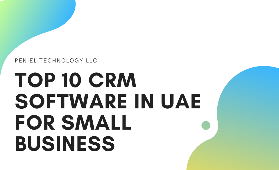 Top 10 CRM Software in UAE for Small Business