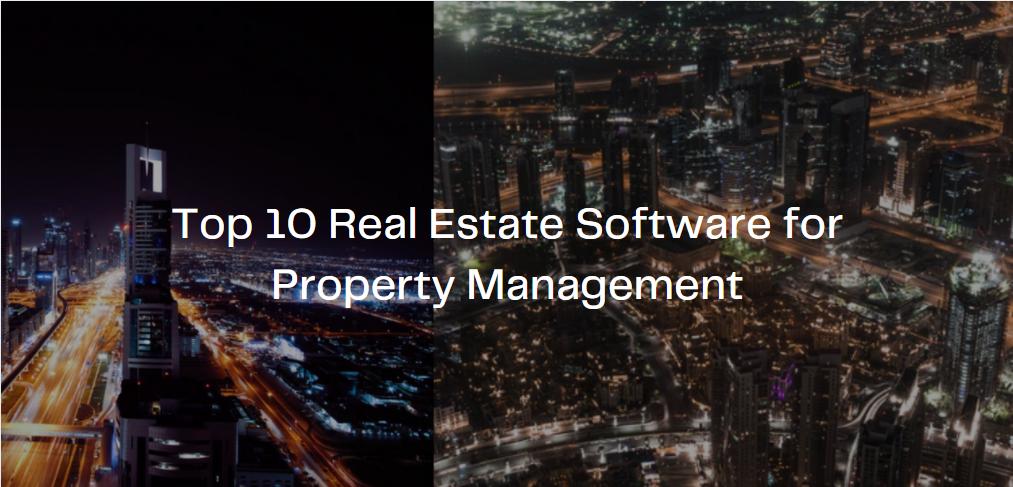 Top 10 Real Estate Software for Property Management